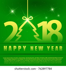 Green Greeting card with a New Year 2018. Beautiful numbers with tree.