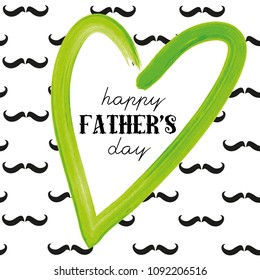 Green heart with Happy Father's Day written in it. Mustache seamless pattern. Vector illustration on white background