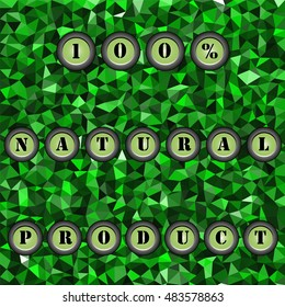 Green low-poly vector background with text 100% natural product