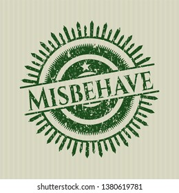 Green Misbehave distress grunge style stamp
