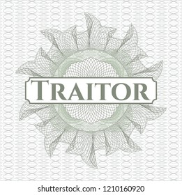 Green money style emblem or rosette with text Traitor inside
