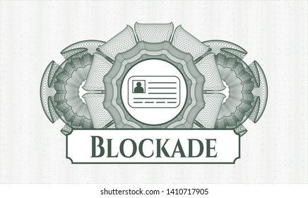 Green money style emblem or rosette with identification card icon and Blockade text inside