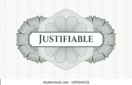 Green money style rosette with text Justifiable inside