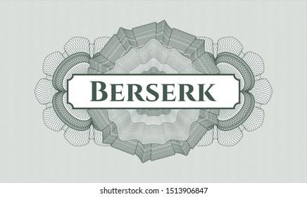 Green money style rosette with text Berserk inside