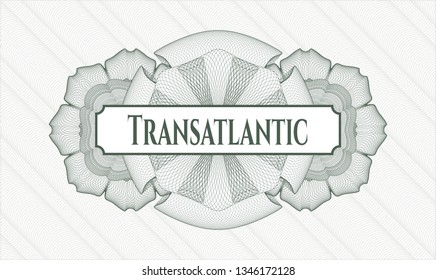 Green passport money rosette with text Transatlantic inside
