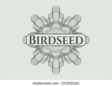 Green passport money rosette with text Birdseed inside