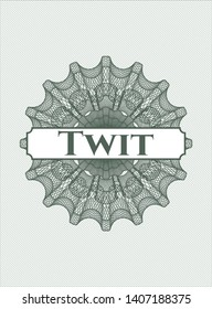 Green passport style rosette with text Twit inside
