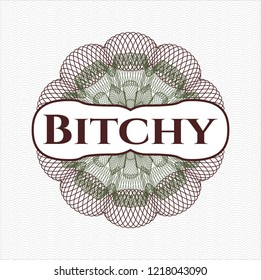 Green and Red rosette or money style emblem with text Bitchy inside