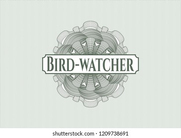 Green rosette or money style emblem with text Bird-watcher inside