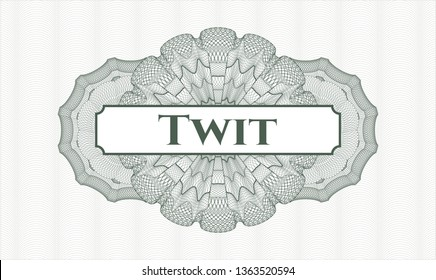 Green rosette or money style emblem with text Twit inside