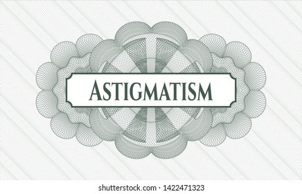 Green rosette or money style emblem with text Astigmatism inside