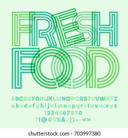 Green  striped vector alphabet. Graphic font with text Fresh food
