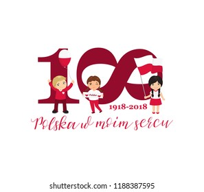 Greeting Card 100 anniversary of the independence of Poland . November 11th Kids logo. Text in Polish: Poland in my heart 1918-2018