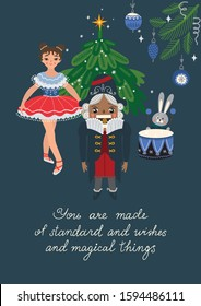 """Greeting card. Ballerina, Nutcracker and Bunny playing the drum at the Christmas tree. """"You are made of standard and wishes and magical things"""" hand drawn lettering. Handwritten phrase"""