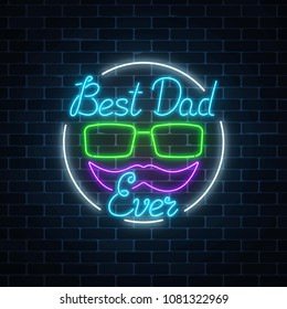 Greeting card to best dad ever father's day in neon style on dark brick wall background. Glowing sign with glasses and mustache to daddy's holiday from children. Vector illustration.