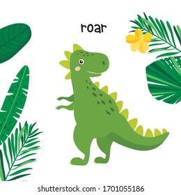 Greeting card with dino isolated on white background. Roar! Kids illustration. Funny cartoon Dino in tropical leaves.