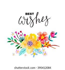 "Greeting card with floral ornament and   inscription ""Best wishes"" Cute, bright background with watercolor flowers.Vector illustration."