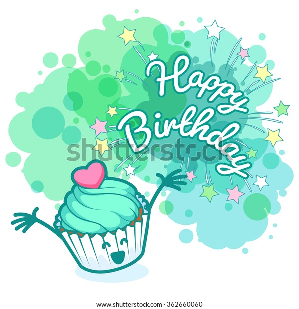 "Greeting card ""Happy Birthday"" with very happy cupcake. Turquoise blobs on white background. Vector template greeting card."