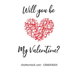 """Greeting card with lettering for Valentine`s day . """"Will you be my Valentine"""" inscription. Hand written calligraphy. Romantic text."""