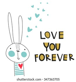 Greeting card: love you forever. Creative Hand Drawn card with love hare. For wedding, anniversary, birthday, Valentin's day. Vector illustration. Isolated on white. T-shirt Graphics.