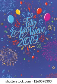 Greeting card with the message: Feliz Ano Nuevo 2019 - Happy New Year 2019 in Spanish language - Card decorated with balloons, stars and fireworks of color red, yellow, light blue, violet and magenta.