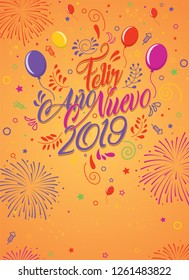 Greeting card with the message: Feliz Ano Nuevo 2019 -Happy New Year 2019 in Spanish language- Card decorated with balloons, stars and fireworks of color red, yellow violet and magenta. Lettering card