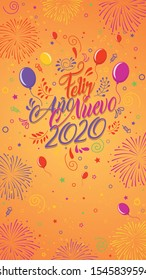 Greeting card with the message: Feliz Ano Nuevo 2020 - Happy New Year 2020 in Spanish language - Card decorated with balloons, stars and fireworks of color red yellow violet and magenta. Lettering ca