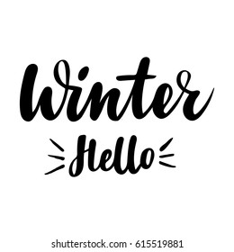 Greeting card with phrase Hello Winter. Vector isolated illustration: brush calligraphy, hand lettering. Inspirational typography poster. For calendar, postcard, label and decor