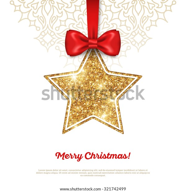 Greeting Card with Shining Gold Star Bauble and Red Silk Ribbon. Vector illustration. Happy New Year, Merry Christmas, Seasons Greetings.