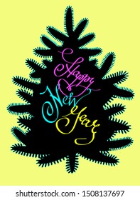 Greeting card with silhouette of bright christmas tree  in doodle style and lettering calligraphy colored phrase Happy New Year. Isolated element for christmas design, invitation card, banner, poster.