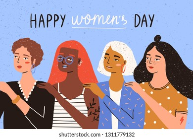 Greeting card template with Happy Women's Day wish and group of young women, girls or feminists standing together. Unity, sisterhood and feminism. Flat vector illustration for 8 March celebration.