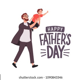 Greeting card template with smiling man carrying young boy or dad holding son. Cute cartoon characters and Happy Father's Day lettering on white background. Colorful holiday vector illustration.