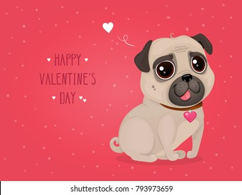 """Greeting card for Valentine's Day with a cute pug. Cartoon dog with heart. Vector illustration for a postcard or a poster. Text """"Happy Valentine's Day""""."""