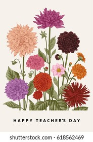 Greeting card. Vector botanical floral illustration. Happy Teacher's Day. Dahlias.