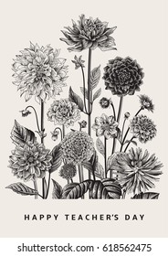 Greeting card. Vector botanical floral illustration. Happy Teacher's Day. Dahlias. Black and white.