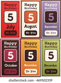 Greeting Happy birthday card, Date five of birth by month July, August, September, October, November, December. Vector illustration, Set of six gift banners