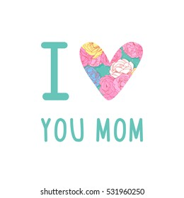 Greeting I love you Mom phrase. 