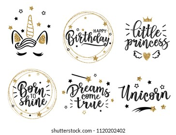 "Greeting set with ""Dreams come true"" , ""little princess"", ""Unicorn"", ""Born to shine"", ""Happy birthday"" inscriptions. Can be used for cards, flyers, posters, t-shirts."