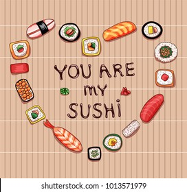 Greeting valentine's day card with set of rolls with fresh salmon and sashimis on bamboo mat quote you are my sushi vector