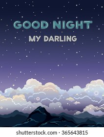 Greeting vector card with text - good night my darling. Nature landscape with clouds, stars and mountain on a dark sky background. Night time.