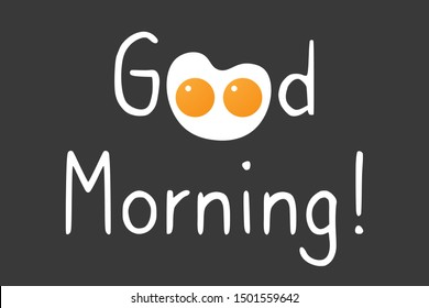 Greeting words - Good Morning. Two Scrambled eggs on frying pan form cartoon cute kitty or creature. Applicable as banner or breakfast menu design element for cafe, restaurant. Vector illustration