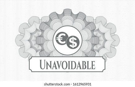 Grey linear rosette with currency exchange icon and Unavoidable text inside