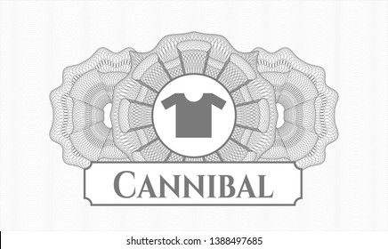 Grey linear rosette with shirt icon and Cannibal text inside