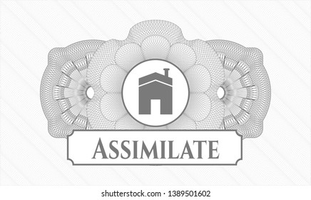 Grey money style emblem or rosette with house icon and Assimilate text inside