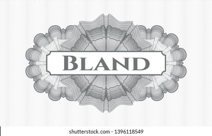 Grey money style emblem or rosette with text Bland inside