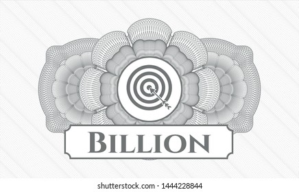 Grey money style emblem or rosette with target, business icon and Billion text inside