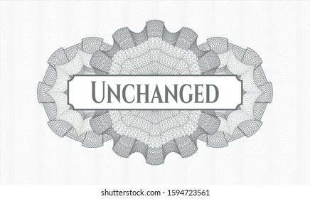 Grey money style emblem or rosette with text Unchanged inside