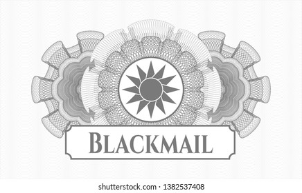 Grey money style rosette with sun icon and Blackmail text inside