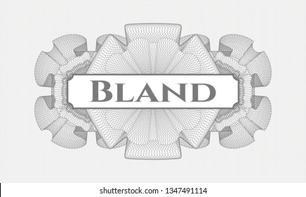 Grey money style rosette with text Bland inside
