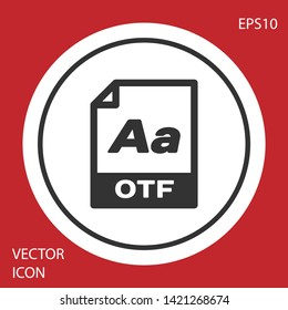 Grey OTF file document icon. Download otf button icon isolated on red background. OTF file symbol. White circle button. Vector Illustration